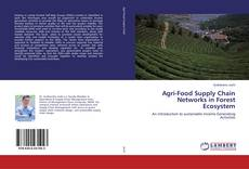 Bookcover of Agri-Food Supply Chain Networks in Forest Ecosystem