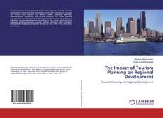 The Impact of Tourism Planning on Regional Development的封面