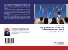 Couverture de The question of Trade and Poverty reduction nexus