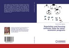 Bookcover of Population and housing censuses: Data for socio-economic programs
