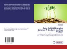 Price Deficit Financing Scheme: A Study in Madhya Pradesh的封面