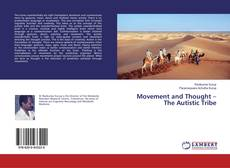 Bookcover of Movement and Thought – The Autistic Tribe