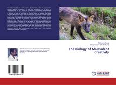 Bookcover of The Biology of Malevolent Creativity