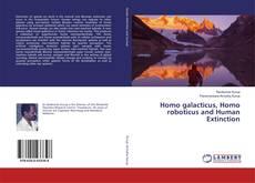 Обложка Homo galacticus, Homo roboticus and Human Extinction