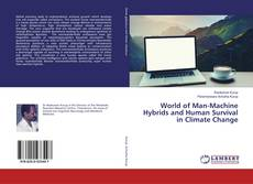 Bookcover of World of Man-Machine Hybrids and Human Survival in Climate Change