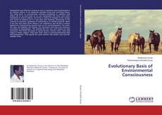 Bookcover of Evolutionary Basis of Environmental Consciousness