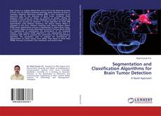 Copertina di Segmentation and Classification Algorithms for Brain Tumor Detection