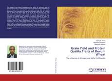 Portada del libro de Grain Yield and Protein Quality Traits of Durum Wheat
