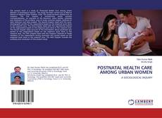Portada del libro de POSTNATAL HEALTH CARE AMONG URBAN WOMEN