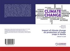 Capa do livro de Impact of climate change on production of major crops in Kerala