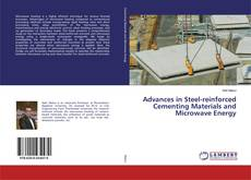 Buchcover von Advances in Steel-reinforced Cementing Materials and Microwave Energy