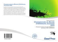 Bookcover of Championnats du Monde d'Athlétisme Jeunesse 2005