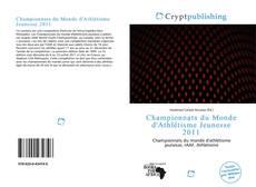Обложка Championnats du Monde d'Athlétisme Jeunesse 2011