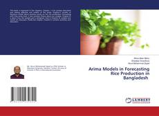 Bookcover of Arima Models in Forecasting Rice Production in Bangladesh