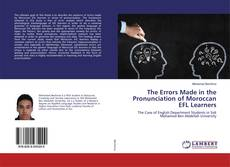 Couverture de The Errors Made in the Pronunciation of Moroccan EFL Learners