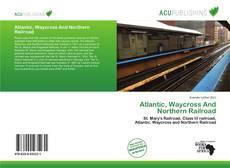 Buchcover von Atlantic, Waycross And Northern Railroad