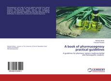 Bookcover of A book of pharmacognosy practical guidelines