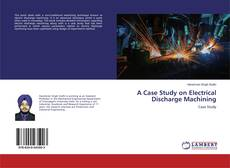 Couverture de A Case Study on Electrical Discharge Machining