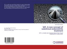 Bookcover of SAT, A new concept of subclinical endometritis treatment