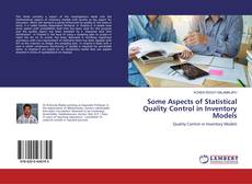Bookcover of Some Aspects of Statistical Quality Control in Inventory Models