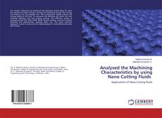 Bookcover of Analysed the Machining Characteristics by using Nano Cutting Fluids