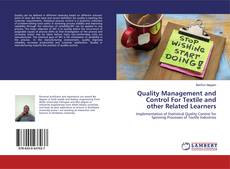 Bookcover of Quality Management and Control For Textile and other Related Learners