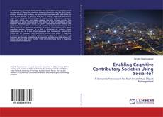 Bookcover of Enabling Cognitive Contributory Societies Using Social-IoT