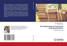 Bookcover of The Fellowship of Eponyms and Eponymisms