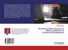 Bookcover of The Role of Micro-finance in SME'S as Bedrock of Economic Development