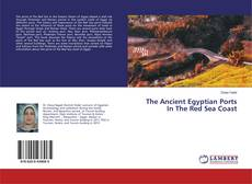 Bookcover of The Ancient Egyptian Ports In The Red Sea Coast