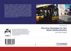 Copertina di Planning Strategies for Bus Route Rationalization