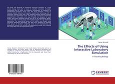 Bookcover of The Effects of Using Interactive Laboratory Simulation