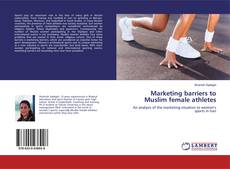 Обложка Marketing barriers to Muslim female athletes