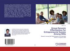 Bookcover of Group Dynamic Effectiveness For Entrepreneurial Success Among SHGs