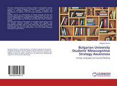 Bookcover of Bulgarian University Students' Metacognitive Strategy Awareness