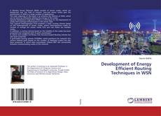 Bookcover of Development of Energy Efficient Routing Techniques in WSN