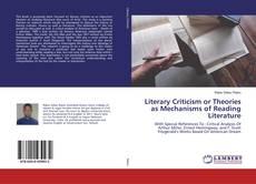 Portada del libro de Literary Criticism or Theories as Mechanisms of Reading Literature