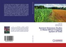 Copertina di Nutrient Omissions Studies in Maize-Wheat Cropping System of India