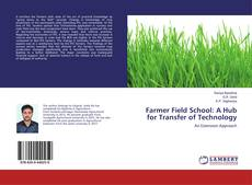 Bookcover of Farmer Field School: A Hub for Transfer of Technology