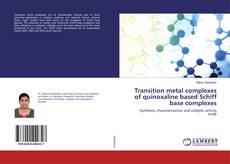 Copertina di Transition metal complexes of quinoxaline based Schiff base complexes