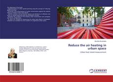 Bookcover of Reduce the air heating in urban space