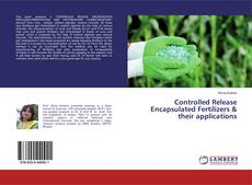 Buchcover von Controlled Release Encapsulated Fertilizers & their applications