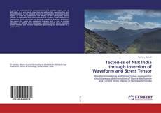 Portada del libro de Tectonics of NER India through Inversion of Waveform and Stress Tensor