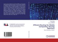 Efficient Routing for Mobile Computing: Security Approach的封面