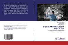 Bookcover of THEORY AND PRACTICE IN EDUCATION
