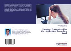 Couverture de Problems Encountered by the Students at Secondary Level