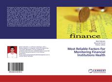 Bookcover of Most Reliable Factors For Monitoring Financial Institutions Health