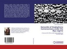 Copertina di Genocide of Anglophone Cameroonians under the Biya regime