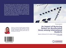 Bookcover of An Impact of Nurturing factors on Acculturative Stress among International Students