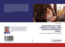 Buchcover von IMPORTANCE OF STAFF TRAINING TO SMALL AND MEDIUM ENTERPRISES (SMEs)